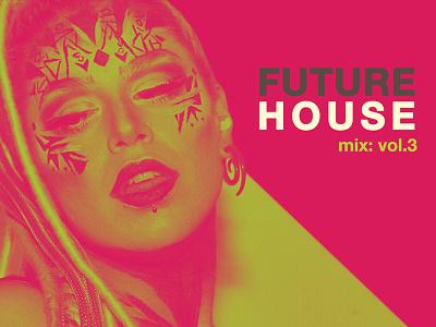 Future House Mix Vol3 V2 christoms freshtables djmixdesign album cover design album art album albumcoverart albumartwork album artwork album cover coverart albumcover albumdesign albumart
