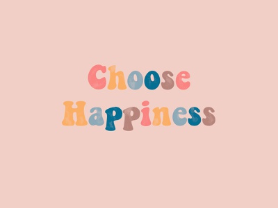 Choose Happiness retro color visual design branding graphic design happiness happy