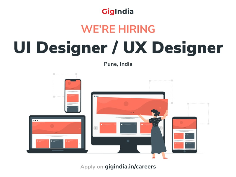 Hiring UI UX Designer @ GigIndia creative process design dribbble ux ui jobs careers startup userinterfacedesign userexperiencedesign userexperience wearehiring pune gigindia uiux uxdesigner uidesigner hiring