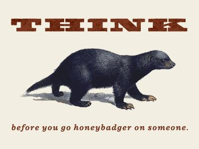 Honey Badger Don't Care kickstarter wisdom sentinel tgif honey badger fatboy husky