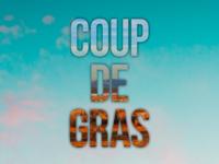 Coup De Gras