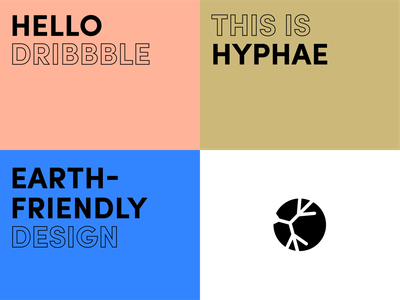 Hello Dribbble! firstshot typography logo designer earth-friendly sustainble hyphae