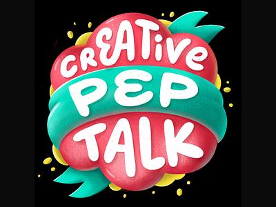 Creative Pep Talk illustration typography type lettering