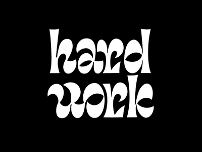 Work hard letterforms graphic design black and white typography art display type type design type typography hand lettering lettering