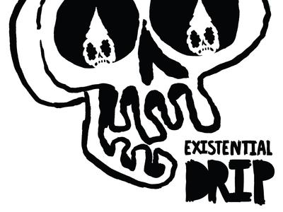 Existential Drip B&W #2