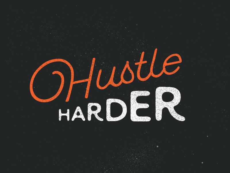 Hustle Harder orange vintage old type builtbyluke hustle