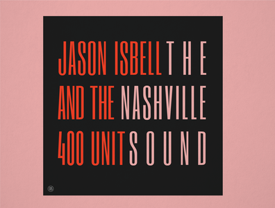 """10x19 No.5 """"The Nashville Sound"""" by Jason Isbell & The 400 Unit"""