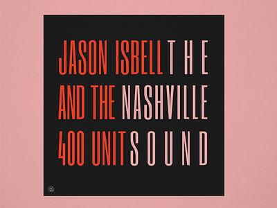 "10x19 No.5 ""The Nashville Sound"" by Jason Isbell & The 400 Unit vinyl redesigned redesign nashville typography type folk conceptual concept design concept album cover design album cover album artwork album art album 10x19"