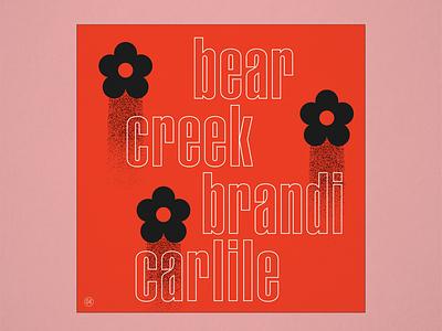 "10x19 No.4 ""Bear Creek"" by Brandi Carlile floral typography type texture retro folk conceptual concept design concept brandi carlile redesigned redesign album art album cover design album artwork album cover album 10x19"