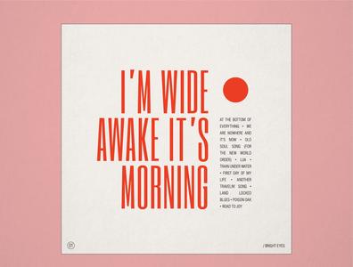 "10x19 No.1 ""I'm Wide Awake It's Morning"" by Bright Eyes"