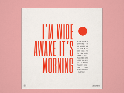 """10x19 No.1 """"I'm Wide Awake It's Morning"""" by Bright Eyes minimalism minimalist redesigned redesign typography type retro folk conceptual concept design concept conor oberst bright eyes album cover design album cover album artwork album art album 10x19"""
