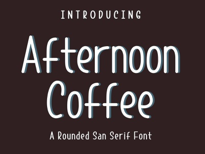Afternoon Coffee A Rounded San Serif Font typeface rounded sans san serif fontstyle fonts typography font