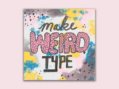 Make Weird Type!