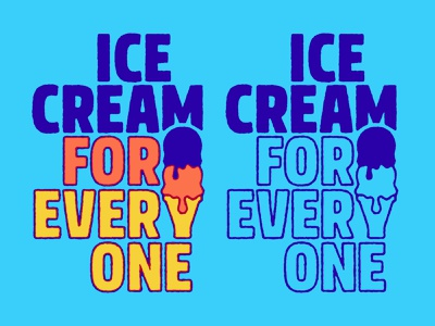 Ice Cream for Everyone Tagline Update dessert food truck food brand slogan tagline custom typography type lettering ice cream