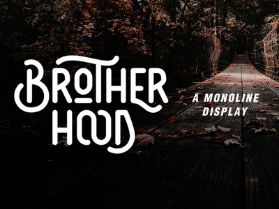 Brotherhood - Monoline Display