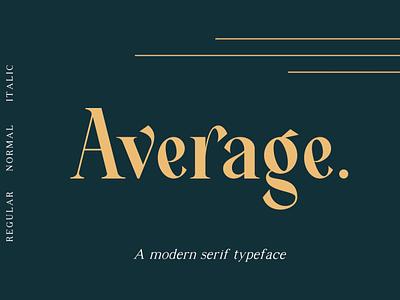 Average - Modern Serif Typeface roman letter poster cover book line head headline headers texture typeface feminine classy elegant luxury modern serif header fonts font