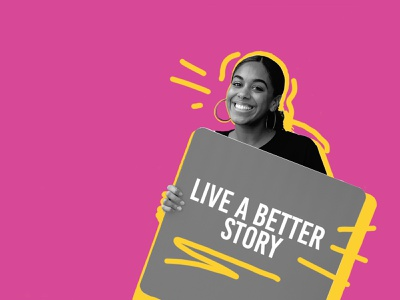 Live A Better Story advertising design