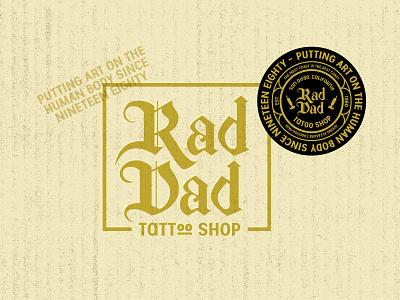Rad Dad Tattoo Shop california san diego art patch design patch logo patch badge design badge logo badge shop tattoo dad rad black letter blackletter logotype design logo