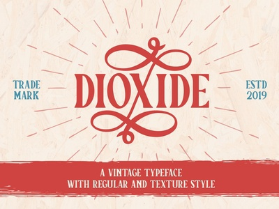 Dioxide - Vintage Typeface With Regular And Texture Style