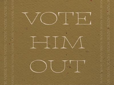 Vote Him Out typogaphy design