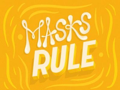 Masks Rule hand lettered hand drawn lettering hand lettering design illustration