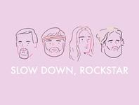 Slow Down, Rockstar