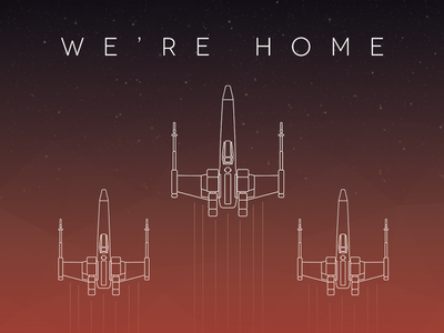 We're home star wars x-wing were home vector art