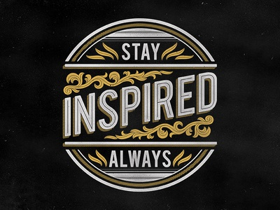 Stay Inspired Always