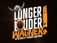 Longer Louder Wagner