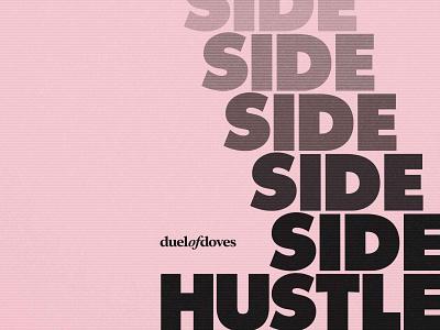 Side Hustle Podcast poster design poster sidehustle icon ux typography vector minimal logo duelofdoves designer design branding