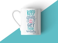 Keep Going - Motivational Lettering Coffee Mug