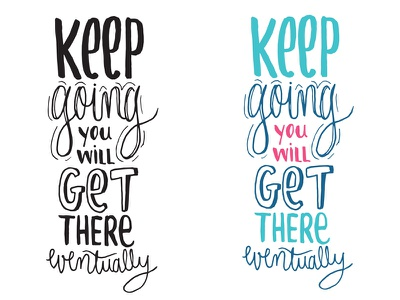 Keep Going - Motivational Lettering empowering inspiration motivational turquoise coffee mug hand writing color palette type typography calligraphy hand lettering lettering
