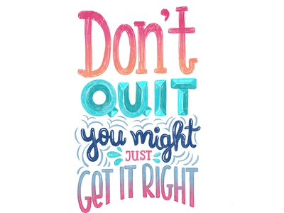 Don't Quit crayon empowering inspiration motivational turquoise hand writing color palette type typography calligraphy hand lettering lettering