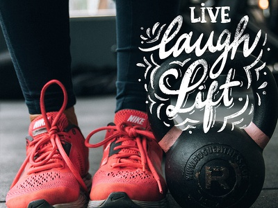 Live Laugh Lift training fitness gym women who lift empowering inspiration motivational hand writing typography calligraphy hand lettering lettering