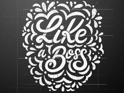 Like A Boss - Lettering design hand made texture poster design typography type flourish hand lettering calligraphy lettering like a boss