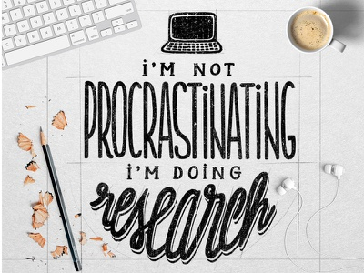 I'm not procrastinating, I'm doing research - Lettering design designers research procrastination inspiration hand writing type typography calligraphy hand lettering lettering