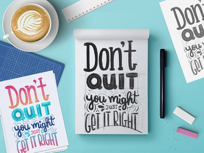 Don't Quit - Hand lettering sketches empowering inspiration motivational turquoise hand writing color palette type typography calligraphy hand lettering lettering