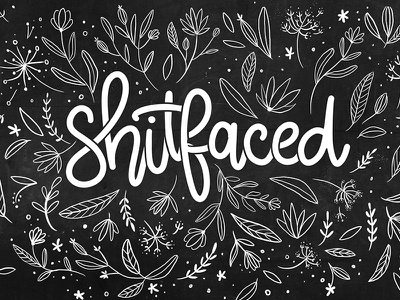 Shitfaced - Pretty lettering botanics floral drunk shitfaced hand writing color palette type typography calligraphy hand lettering lettering