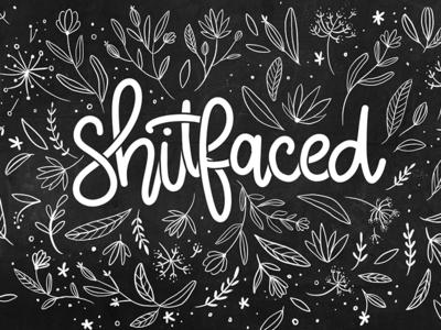 Shitfaced - Pretty lettering