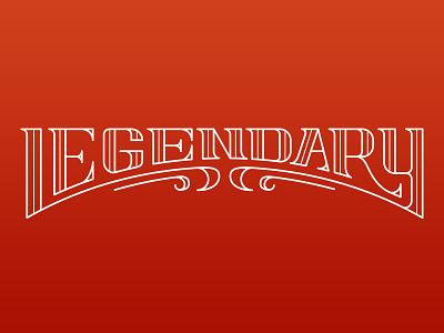 Legendary fun flourish side project custom legendary lettering