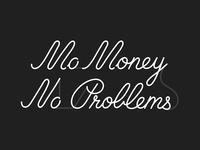 Mo Money No Problems