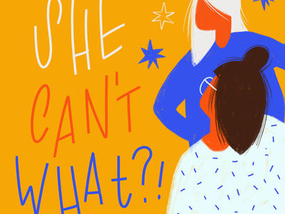 She Can't What? sketching character design ladies typography applepencil ipad procreate handwriting handlettering lettering typism iwd woman women illustration drawing feminist girlpower girl she can