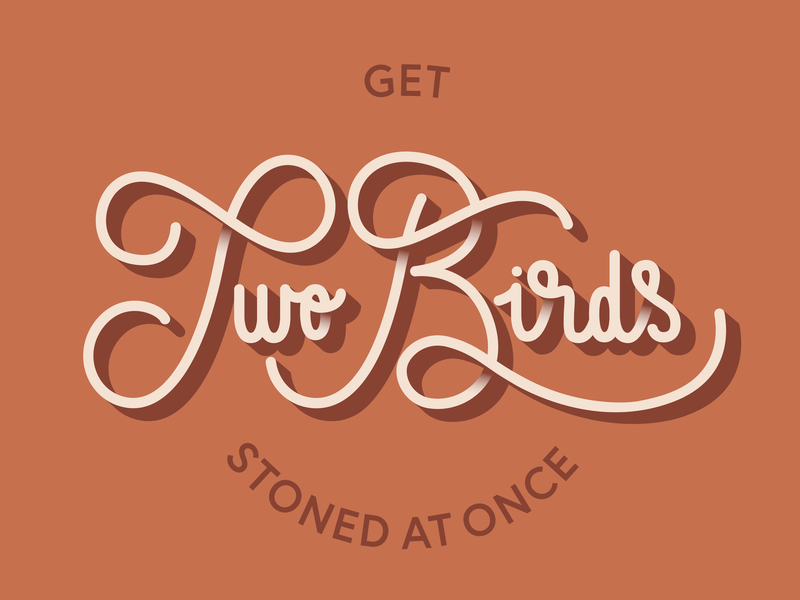 """Get two birds stoned at once"" - Ricky LaFleur stoned stone bird saying netflix mr lahey bubbles julian ricky lafleur tpb trailer park boys qotd quote of the day quote typography monoline script monoline script handlettering lettering"