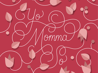 Yo momma so BEAUTIFUL daughter compliment message quote typography handlettering lettering mothers day greeting card card drawing illustration flower illustration flower pretty beautiful momma mum mom mother