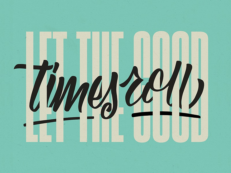 let the good times roll typography lettering