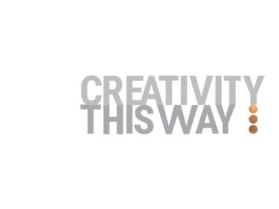 Creativity this way ... personalbranding slogan typography creativity