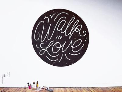 Walk In Love paint wall lettering