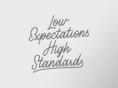Low Expectations High Standards illustraion script lettering