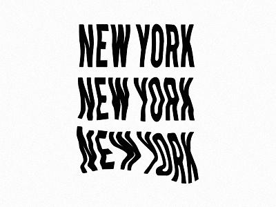 New York new york warp wavy type