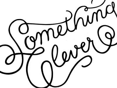 Something Clever type typography hand lettering lettering